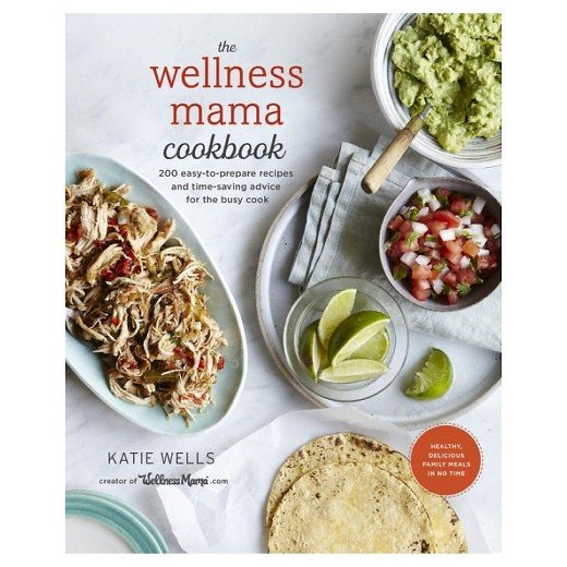 The Wellness Mama Food Book I love